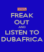 FREAK OUT AND LISTEN TO DUBAFRICA - Personalised Poster A4 size