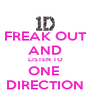 FREAK OUT AND LISTEN TO ONE  DIRECTION - Personalised Poster A4 size