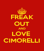 FREAK OUT AND LOVE  CIMORELLI - Personalised Poster A4 size