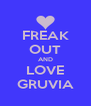 FREAK OUT AND LOVE GRUVIA - Personalised Poster A4 size