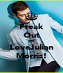 Freak Out 'and' LoveJulian Morris! - Personalised Poster A4 size
