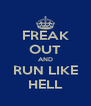 FREAK OUT AND RUN LIKE HELL - Personalised Poster A4 size