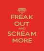 FREAK OUT AND SCREAM MORE - Personalised Poster A4 size