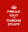 FREAK OUT and THROW STUFF - Personalised Poster A4 size