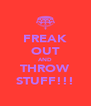 FREAK OUT AND THROW STUFF!!! - Personalised Poster A4 size