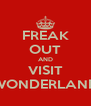FREAK OUT AND VISIT WONDERLAND - Personalised Poster A4 size