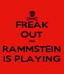 FREAK OUT AS RAMMSTEIN IS PLAYING - Personalised Poster A4 size
