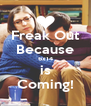 Freak Out Because 6x14 is Coming! - Personalised Poster A4 size
