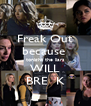 Freak Out because  tonight the liars WILL BRE  K - Personalised Poster A4 size
