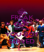 FREAK OUT BECAUSE YOU GOT SERVED - Personalised Poster A4 size