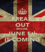 FREAK OUT BECUSE  JUNE 5th IS COMING - Personalised Poster A4 size