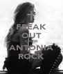 FREAK OUT CAUSE ANTONIA ROCK - Personalised Poster A4 size