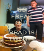 FREAK OUT 'CAUSE BRAD IS TWENTY - Personalised Poster A4 size