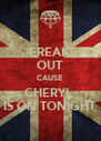 FREAK OUT CAUSE CHERYL  IS ON TONIGHT - Personalised Poster A4 size