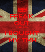 FREAK  OUT  CAUSE  I BOUGHT  MY TMH - Personalised Poster A4 size