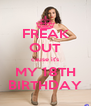 FREAK OUT cause it's MY 18TH BIRTHDAY - Personalised Poster A4 size