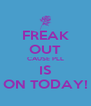 FREAK OUT CAUSE PLL IS ON TODAY! - Personalised Poster A4 size
