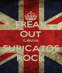 FREAK OUT CAUSE SURICATOS ROCK - Personalised Poster A4 size