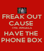FREAK OUT CAUSE  THE ANGELS HAVE THE  PHONE BOX - Personalised Poster A4 size