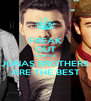 FREAK OUT 'cause the JONAS BROTHERS ARE THE BEST - Personalised Poster A4 size