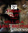 FREAK OUT CAUSE WILL IS A SILENT BROTHER - Personalised Poster A4 size