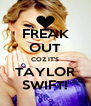 FREAK OUT COZ IT'S TAYLOR SWIFT! - Personalised Poster A4 size