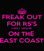 FREAK OUT FOR R5'S FIRST SHOW ON THE  EAST COAST - Personalised Poster A4 size
