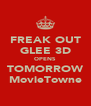 FREAK OUT GLEE 3D OPENS TOMORROW MovieTowne - Personalised Poster A4 size