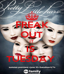 FREAK OUT IT IS  TUESDAY  - Personalised Poster A4 size