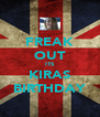 FREAK OUT ITS KIRAS BIRTHDAY - Personalised Poster A4 size
