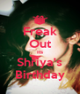 Freak Out Its Shriya's Birthday - Personalised Poster A4 size