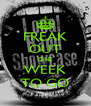 FREAK OUT ONE WEEK TO GO - Personalised Poster A4 size