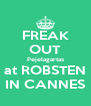 FREAK OUT Pejelagartas at ROBSTEN IN CANNES - Personalised Poster A4 size