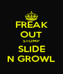 FREAK OUT STOMP SLIDE N GROWL - Personalised Poster A4 size