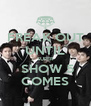 FREAK OUT UNTIL SUPER  SHOW 5 COMES - Personalised Poster A4 size