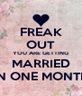 FREAK OUT YOU ARE GETTING MARRIED IN ONE MONTH - Personalised Poster A4 size