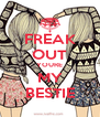 FREAK OUT YOURE MY BESTIE - Personalised Poster A4 size