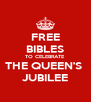 FREE BIBLES TO CELEBRATE THE QUEEN'S  JUBILEE - Personalised Poster A4 size