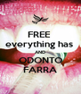 FREE  everything has  AND ODONTO FARRA - Personalised Poster A4 size