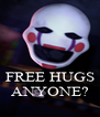 FREE HUGS ANYONE? - Personalised Poster A4 size