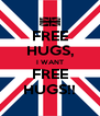 FREE HUGS, I WANT FREE HUGS!! - Personalised Poster A4 size