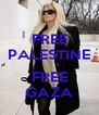 FREE PALESTINE  FREE GAZA - Personalised Poster A4 size