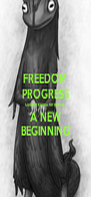 FREEDOM PROGRESS Contact Elema for details A NEW BEGINNING - Personalised Poster A4 size