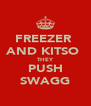 FREEZER  AND KITSO  THEY PUSH SWAGG - Personalised Poster A4 size
