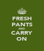 FRESH PANTS AND CARRY ON - Personalised Poster A4 size