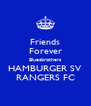 Friends Forever Bluesbrothers HAMBURGER SV RANGERS FC - Personalised Poster A4 size