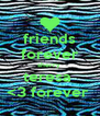 friends forever sherry  teresa  <3 forever  - Personalised Poster A4 size