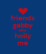 friends gabby daisy holly me - Personalised Poster A4 size