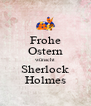 Frohe Ostern wünscht Sherlock Holmes - Personalised Poster A4 size