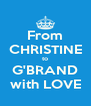 From CHRISTINE to G'BRAND with LOVE - Personalised Poster A4 size